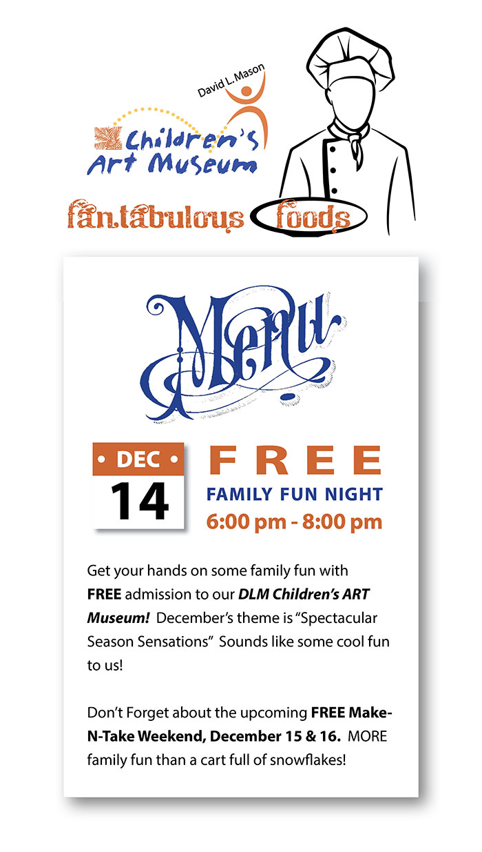 """FREE Holiday Family Fun Night - December 14th - 6:00 -8:00 pm Get your hands on some family fun with FREE admission to our DLM Children's ART Museum! December's theme is """"Spectacular Season Sensations"""" Sounds like some cool fun to us!  Don't forget about the upcoming FREE Make-N-Take Weekend, December 15 & 16.  More family fun than a cart full of snowflakes!"""