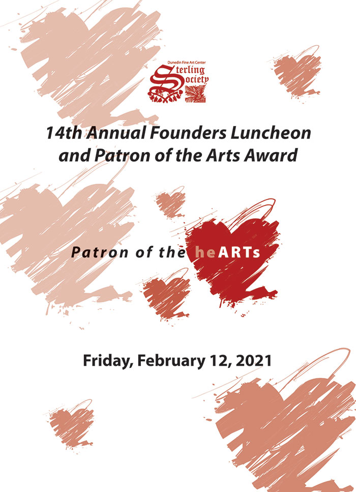 Sterling Society of the Dunedin Fine Art Center presents the 14th Annual Founders Luncheon and Patron of the Arts Award: Friday, February 12, 2021.