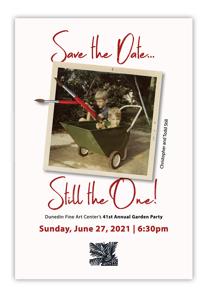 "Save the Date for ""Still the One!"" the Dunedin Fine Art Center's 41st Annual Garden Party - Sunday June 27, 2021 at 6:30 pm."